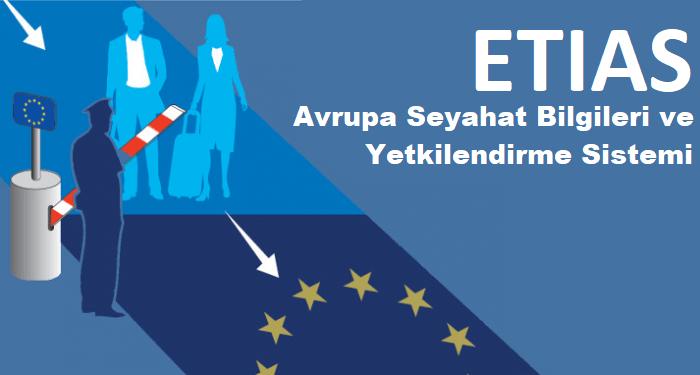 ETIAS – Avrupa Seyahat Bilgileri ve Yetkilendirme Sistemi